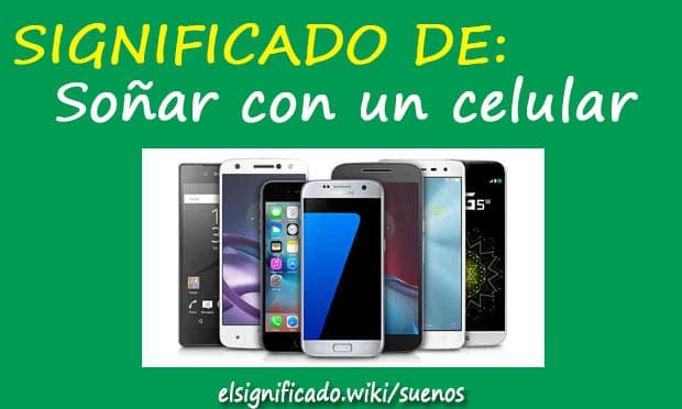 soñar con celulares