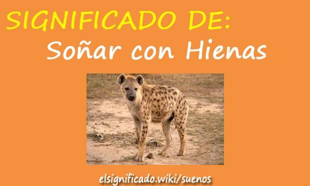 Soñar con hiena o hienas