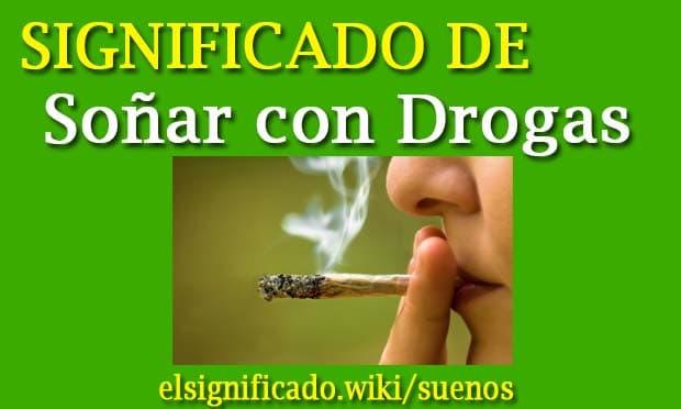 Soñar con drogas significado